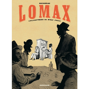 Lomax Tome 0 - Collecteurs de Folk songs