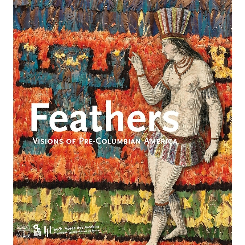 Exbihition catalog Feathers Visions of the Pre-Columbian America